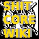 shitcore wiki